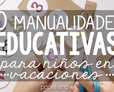 10-manualidades-educativas-para-niños-en-vacaciones