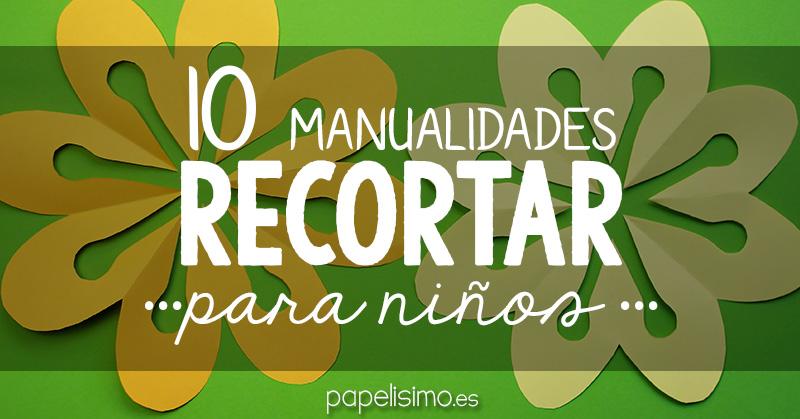10 manualidades para recortar con niños - PAPELISIMO